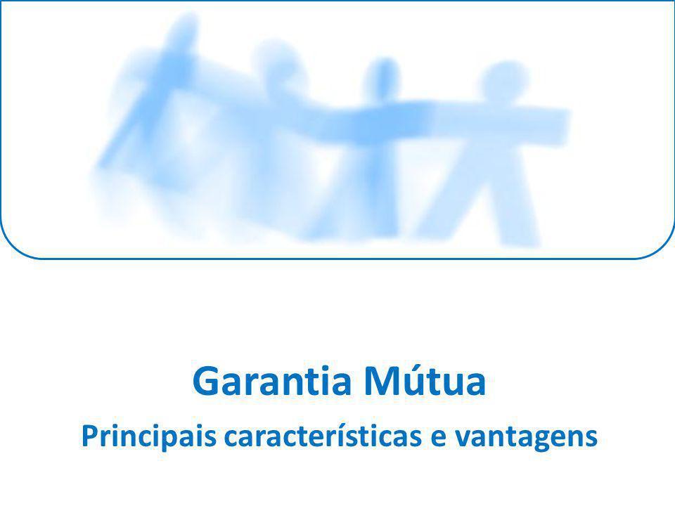 Garantia Mútua Principais características e vantagens