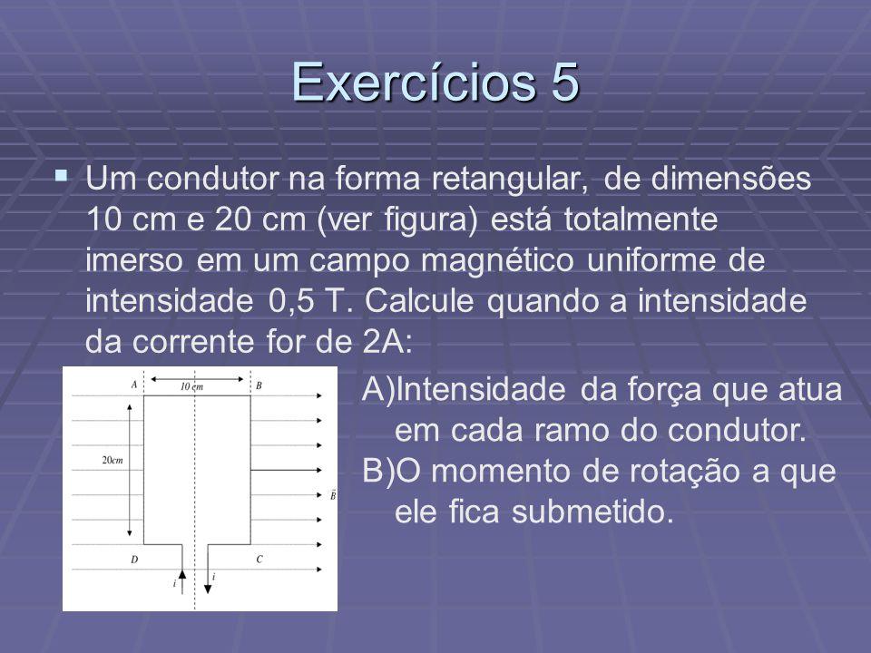 Exercícios 4 Um campo magnético uniforme, B = 5. 10 -4 T, está aplicado no sentido positivo do eixo y. Um elétron é lançado através do campo, no senti