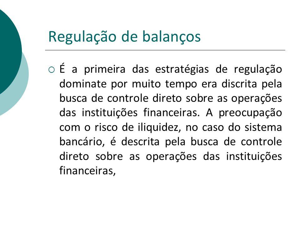Regulação de balanços É a primeira das estratégias de regulação dominate por muito tempo era discrita pela busca de controle direto sobre as operações