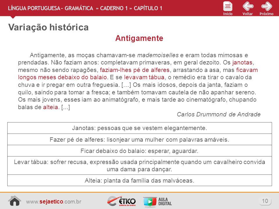 www.sejaetico.com.br 10 PróximoVoltarInício Variação histórica LÍNGUA PORTUGUESA – GRAMÁTICA » CADERNO 1 » CAPÍTULO 1 Janotas: pessoas que se vestem e