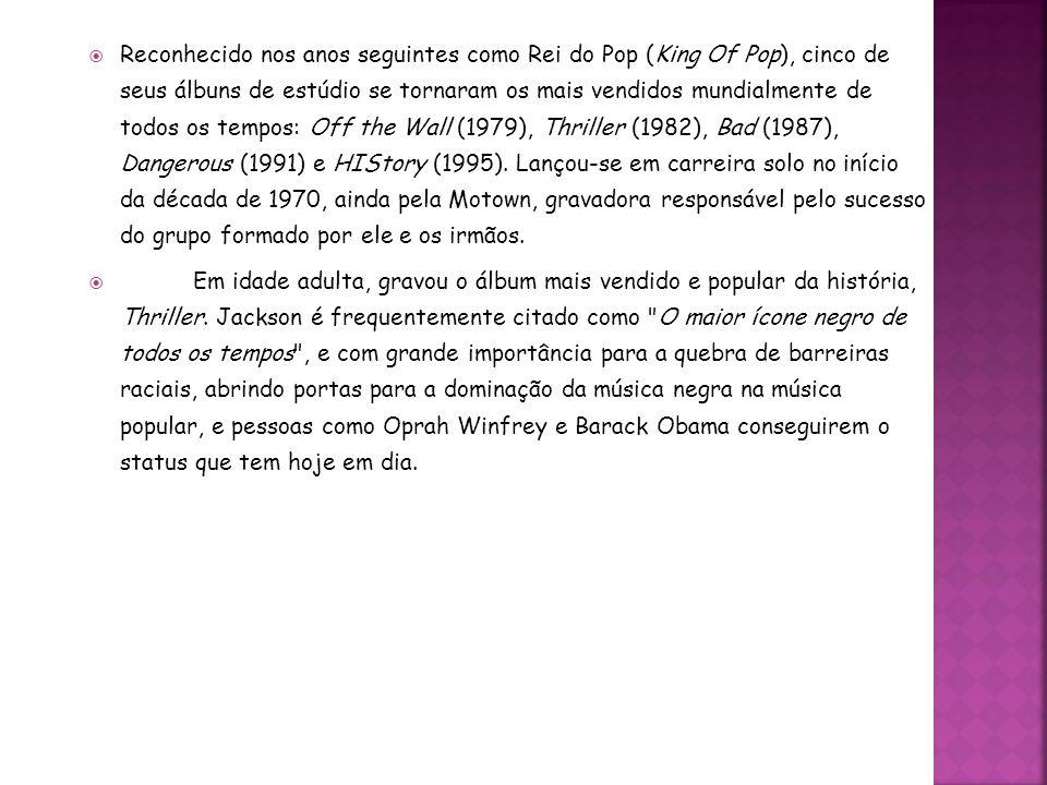 Reconhecido nos anos seguintes como Rei do Pop (King Of Pop), cinco de seus álbuns de estúdio se tornaram os mais vendidos mundialmente de todos os te