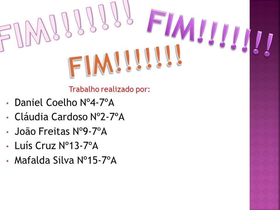 Trabalho realizado por: Daniel Coelho Nº4-7ºA Cláudia Cardoso Nº2-7ºA João Freitas Nº9-7ºA Luís Cruz Nº13-7ºA Mafalda Silva Nº15-7ºA