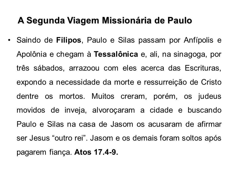 A Segunda Viagem Missionária de Paulo Saindo de Filipos, Paulo e Silas passam por Anfípolis e Apolônia e chegam à Tessalônica e, ali, na sinagoga, por