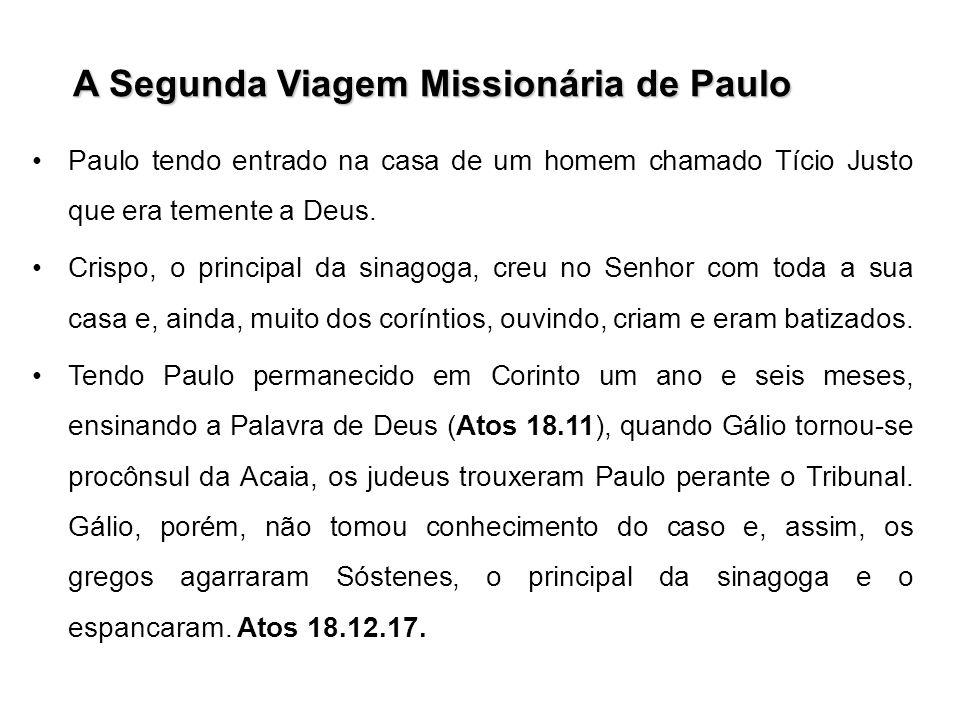 A Segunda Viagem Missionária de Paulo Paulo tendo entrado na casa de um homem chamado Tício Justo que era temente a Deus. Crispo, o principal da sinag