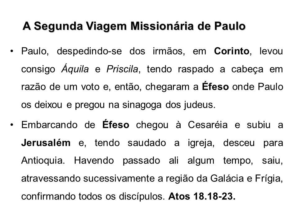 A Segunda Viagem Missionária de Paulo Paulo, despedindo-se dos irmãos, em Corinto, levou consigo Áquila e Priscila, tendo raspado a cabeça em razão de