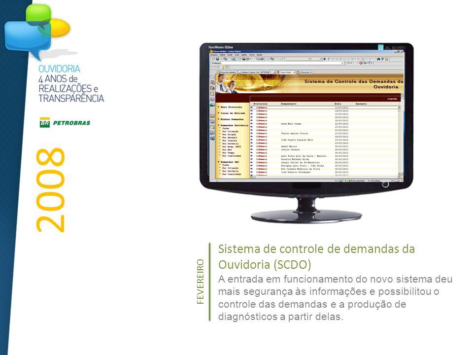 Sistema de controle de demandas da Ouvidoria (SCDO) A entrada em funcionamento do novo sistema deu mais segurança às informações e possibilitou o controle das demandas e a produção de diagnósticos a partir delas.