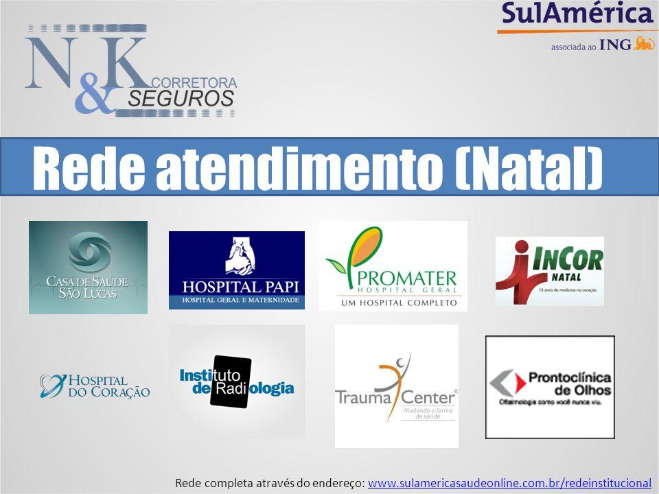 Rede atendimento (Natal) Rede completa através do endereço: www.sulamericasaudeonline.com.br/redeinstitucionalwww.sulamericasaudeonline.com.br/redeins