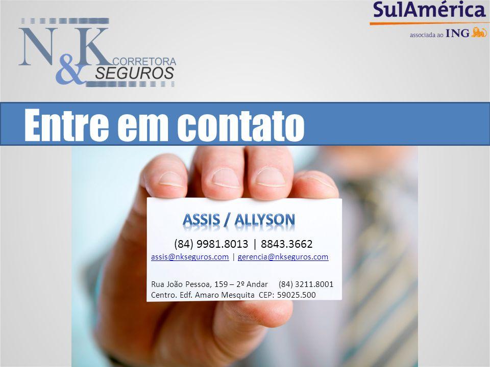 Entre em contato (84) 9981.8013 | 8843.3662 assis@nkseguros.comassis@nkseguros.com | gerencia@nkseguros.comgerencia@nkseguros.com Rua João Pessoa, 159