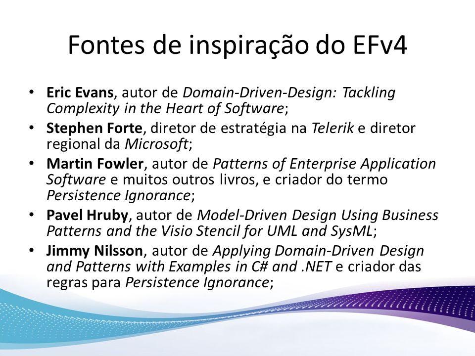 Fontes de inspiração do EFv4 Eric Evans, autor de Domain-Driven-Design: Tackling Complexity in the Heart of Software; Stephen Forte, diretor de estrat