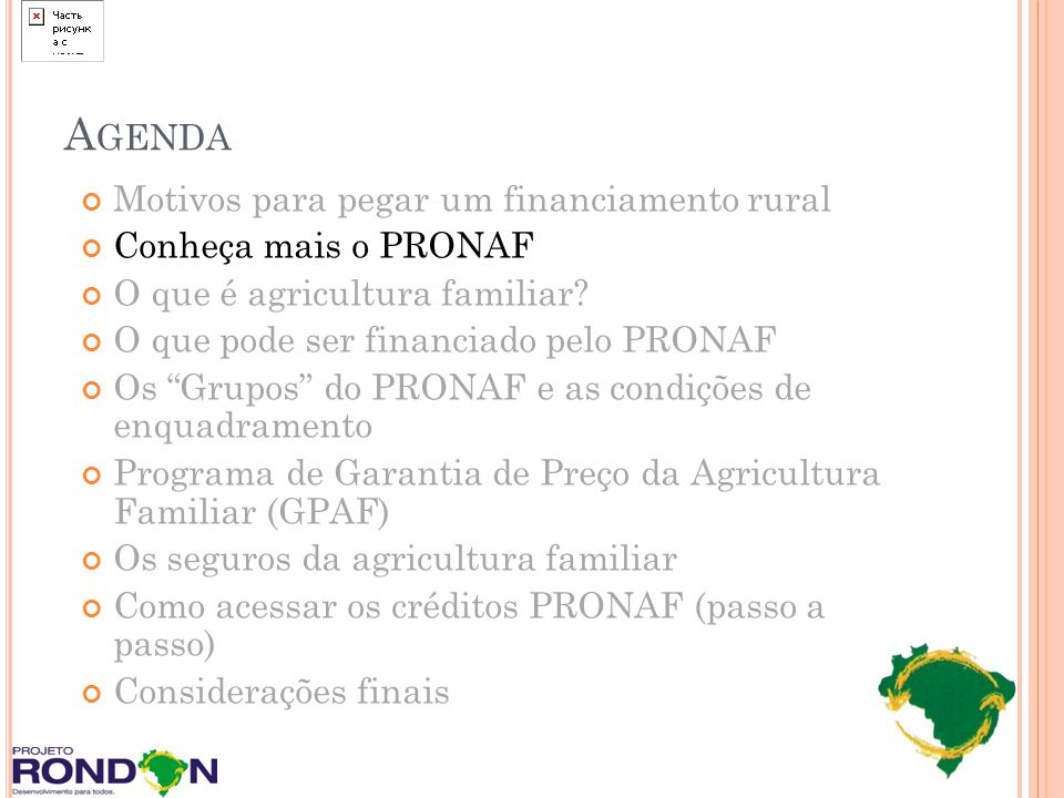 C ONHEÇA MAIS O PRONAF Programa Nacional de Fortalecimento da Agricultura Familiar (PRONAF) Principal política pública do Governo Federal para apoiar os agricultores familiares