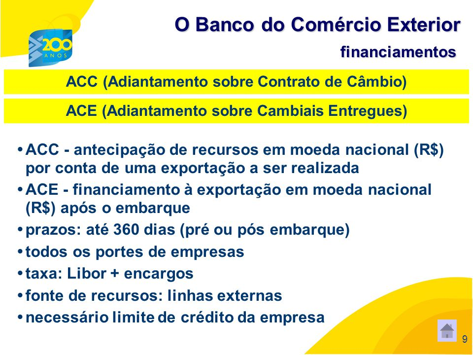10 financiamento às exportações brasileiras em condições competitivas com as do mercado internacional prazos: até 12 anos (pós-embarque) e até 36 meses (pré-embarque) O Banco do Comércio Exterior financiamentos BNDES-Exim