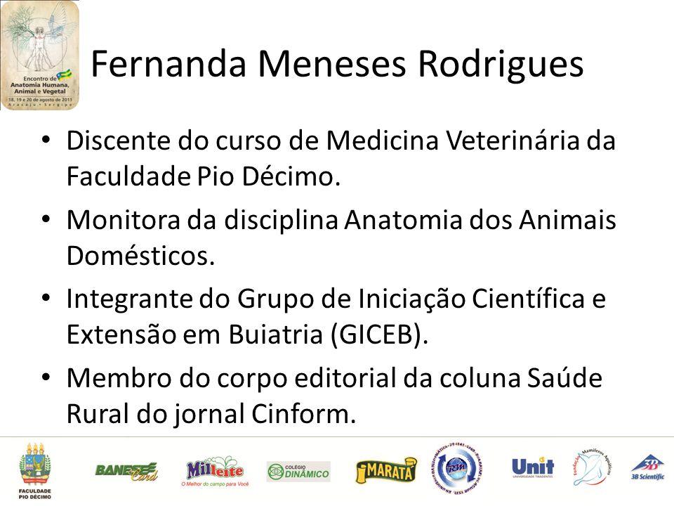 Fernanda Meneses Rodrigues Discente do curso de Medicina Veterinária da Faculdade Pio Décimo.