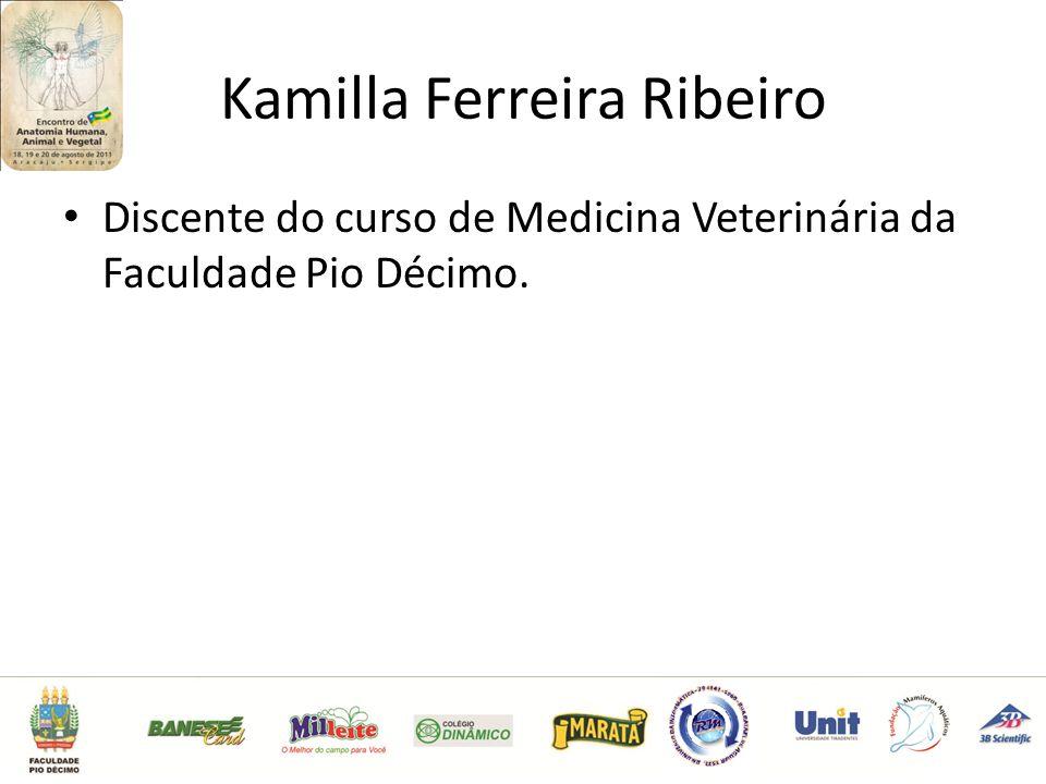 Kamilla Ferreira Ribeiro Discente do curso de Medicina Veterinária da Faculdade Pio Décimo.