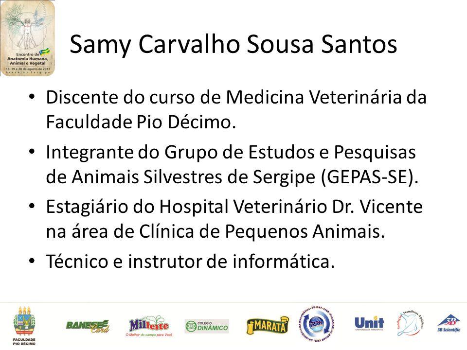 Samy Carvalho Sousa Santos Discente do curso de Medicina Veterinária da Faculdade Pio Décimo.