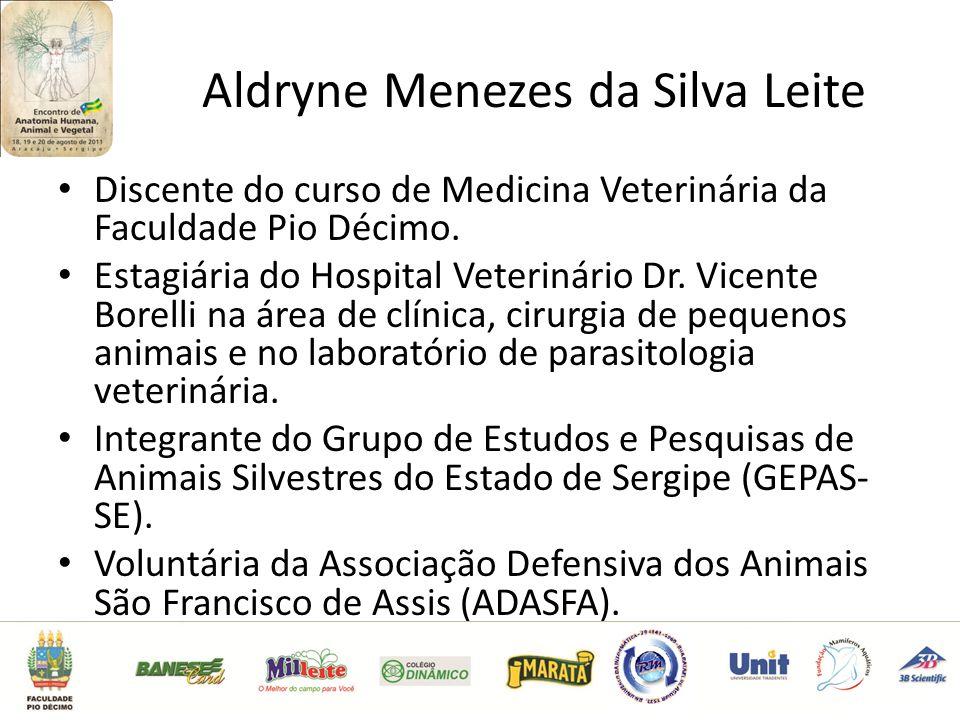 Aldryne Menezes da Silva Leite Discente do curso de Medicina Veterinária da Faculdade Pio Décimo.