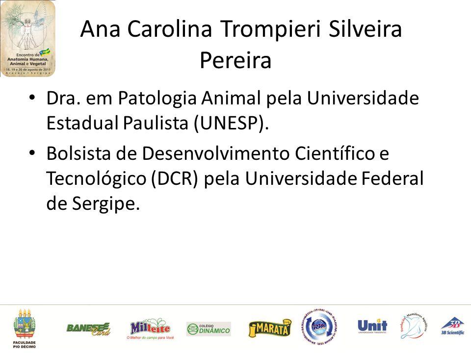 Ana Carolina Trompieri Silveira Pereira Dra.