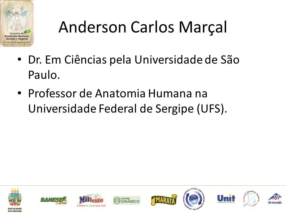 Anderson Carlos Marçal Dr.Em Ciências pela Universidade de São Paulo.