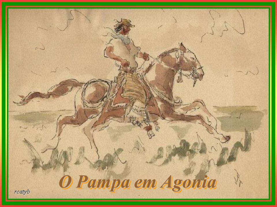 O Pampa em Agonia O Pampa em Agonia