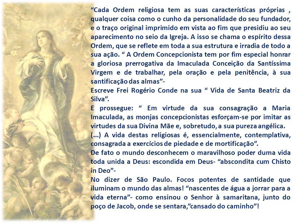 Cada Ordem religiosa tem as suas características próprias, qualquer coisa como o cunho da personalidade do seu fundador, e o traço original imprimido em vista ao fim que presidiu ao seu aparecimento no seio da Igreja.