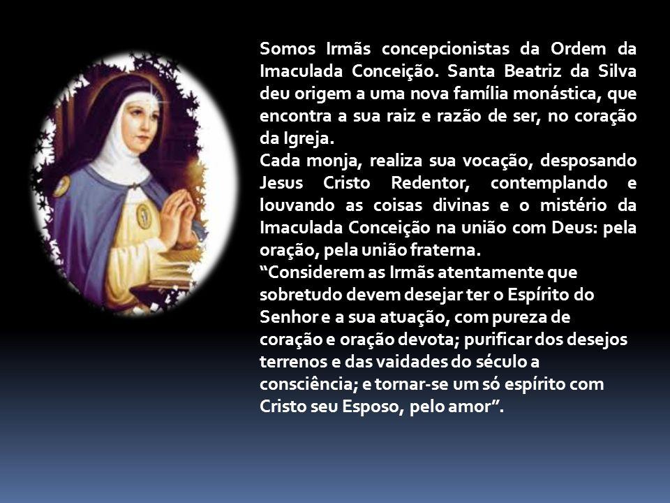 Somos Irmãs concepcionistas da Ordem da Imaculada Conceição.