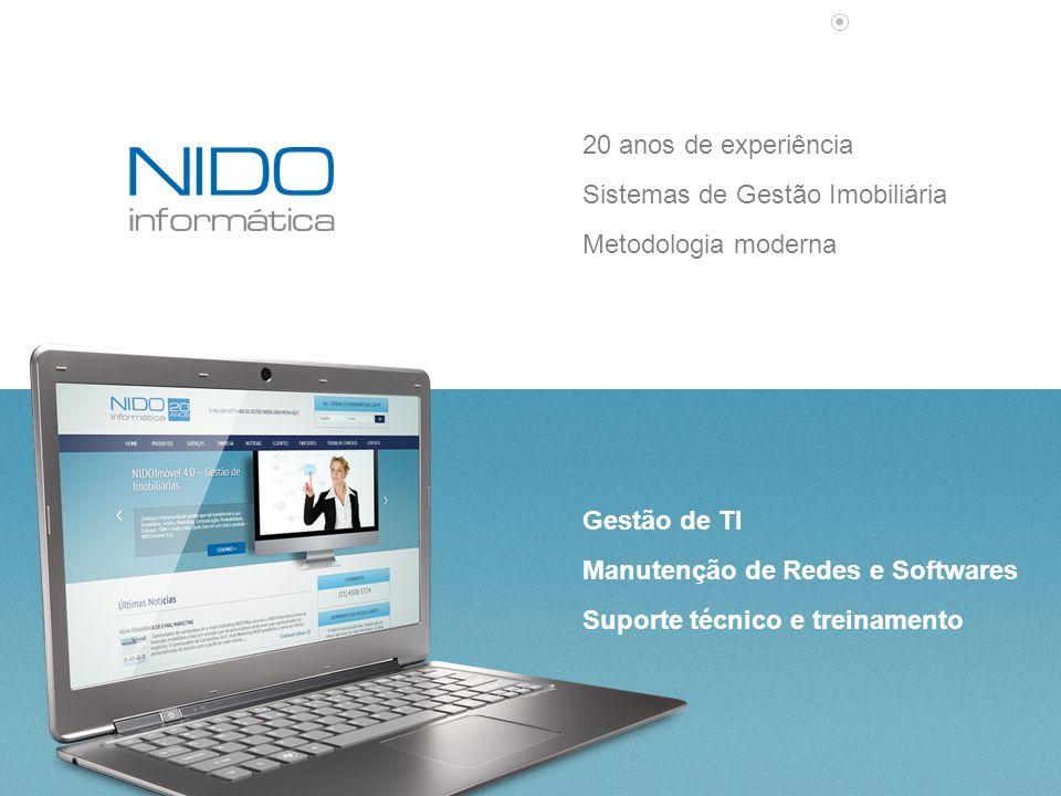 20 anos de experiência Sistemas de Gestão Imobiliária Metodologia moderna Gestão de TI Manutenção de Redes e Softwares Suporte técnico e treinamento