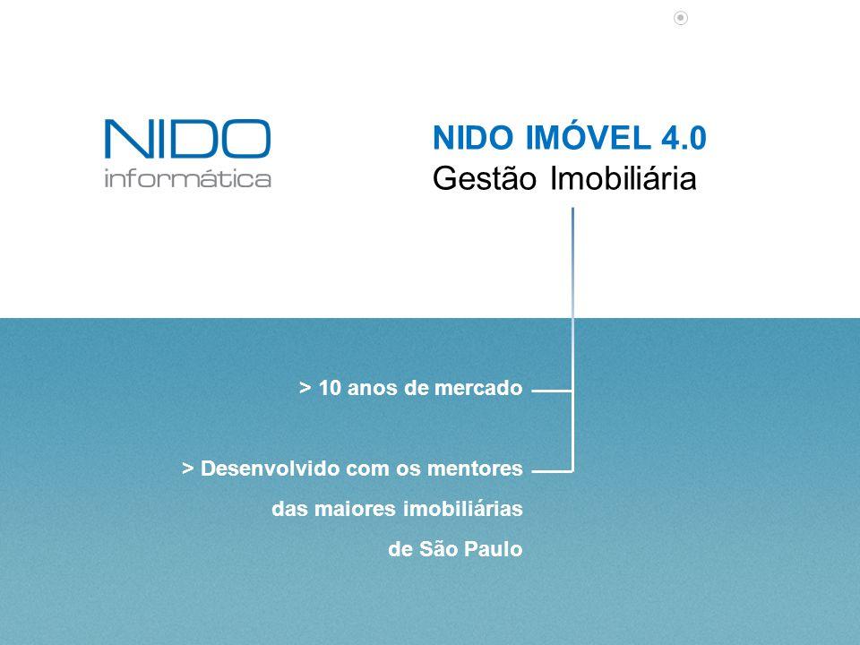 NIDO IMÓVEL 4.0 Gestão Imobiliária > 10 anos de mercado > Desenvolvido com os mentores das maiores imobiliárias de São Paulo