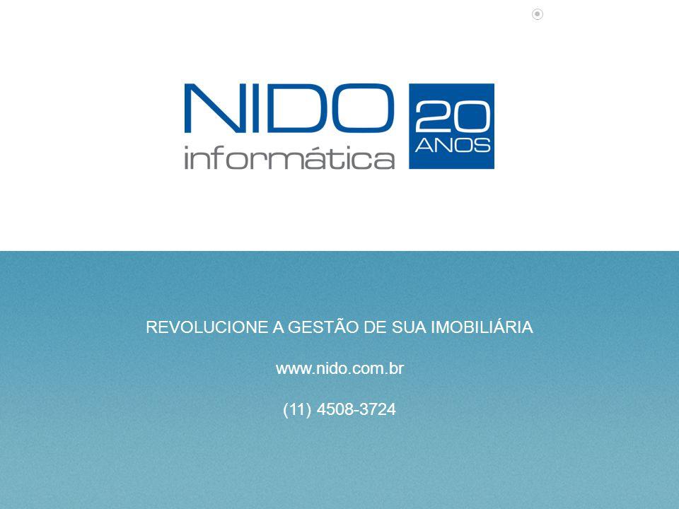 REVOLUCIONE A GESTÃO DE SUA IMOBILIÁRIA www.nido.com.br (11) 4508-3724