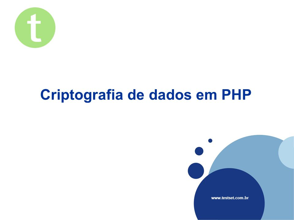 Company LOGO www.testset.com.br Criptografia de dados em PHP