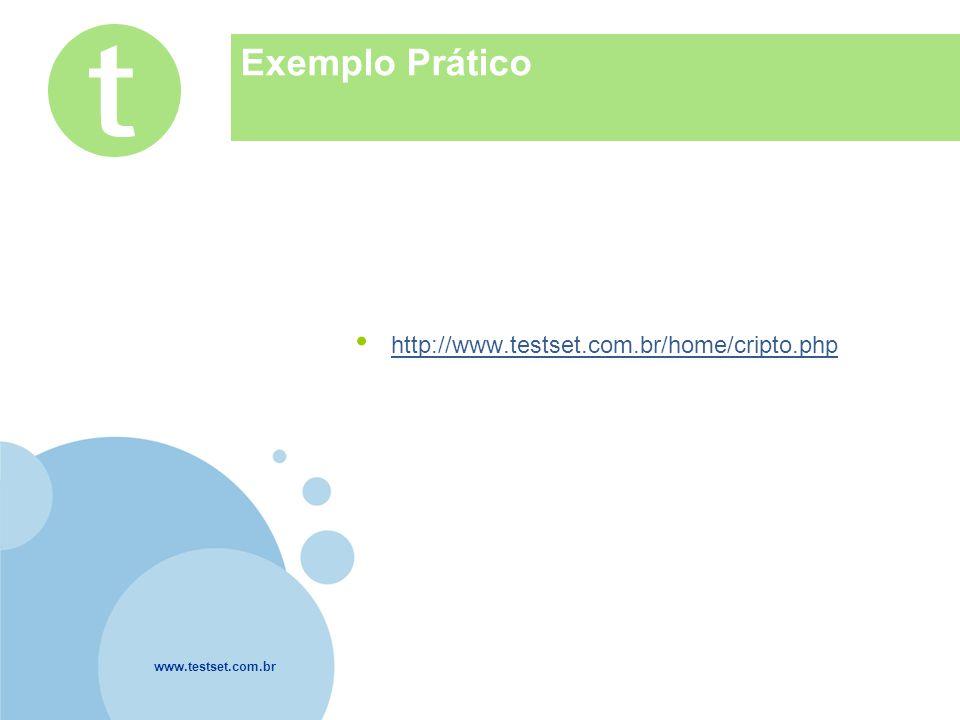 www.testset.com.br Company LOGO Exemplo Prático http://www.testset.com.br/home/cripto.php