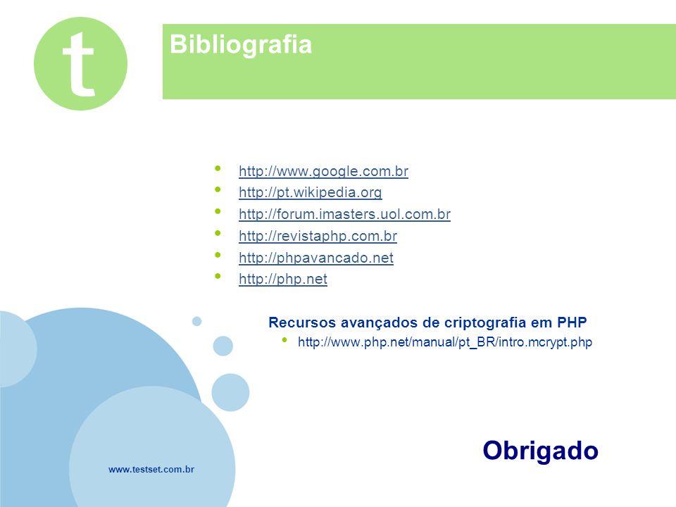 www.testset.com.br Company LOGO Bibliografia http://www.google.com.br http://pt.wikipedia.org http://forum.imasters.uol.com.br http://revistaphp.com.b