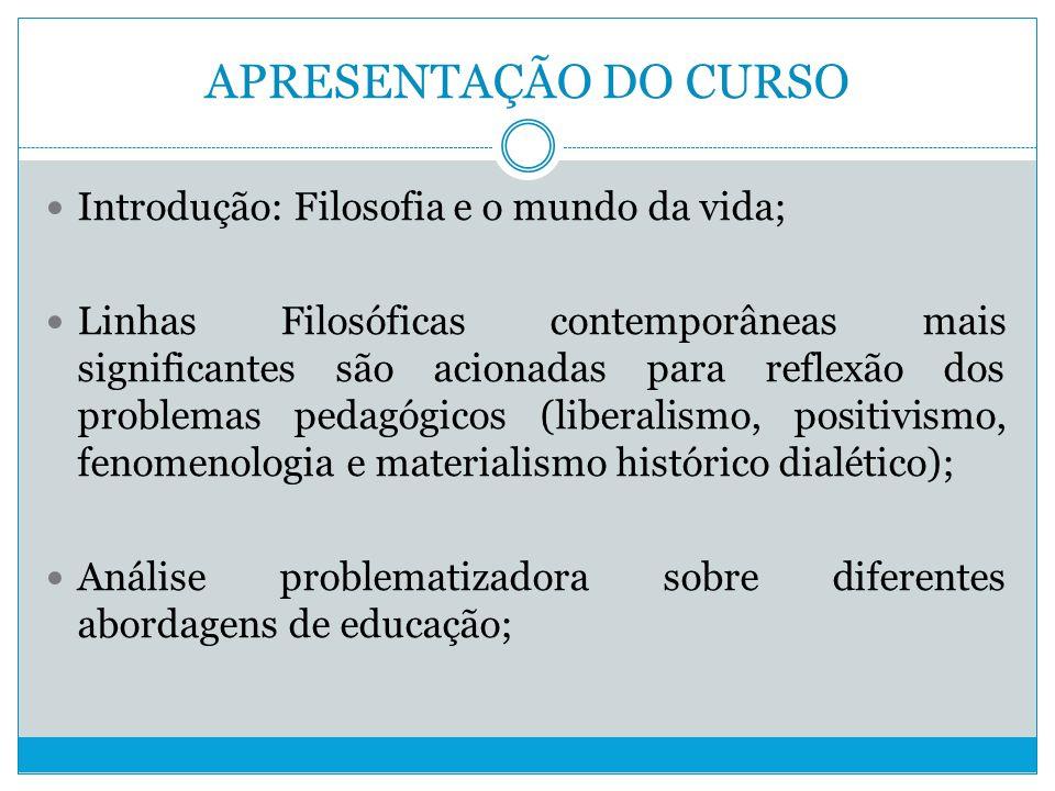 Bibliografia CHAUÍ, Marilena, Convite à Filosofia – São Paulo – Ática, 2000 CHAVES, Eduardo O.