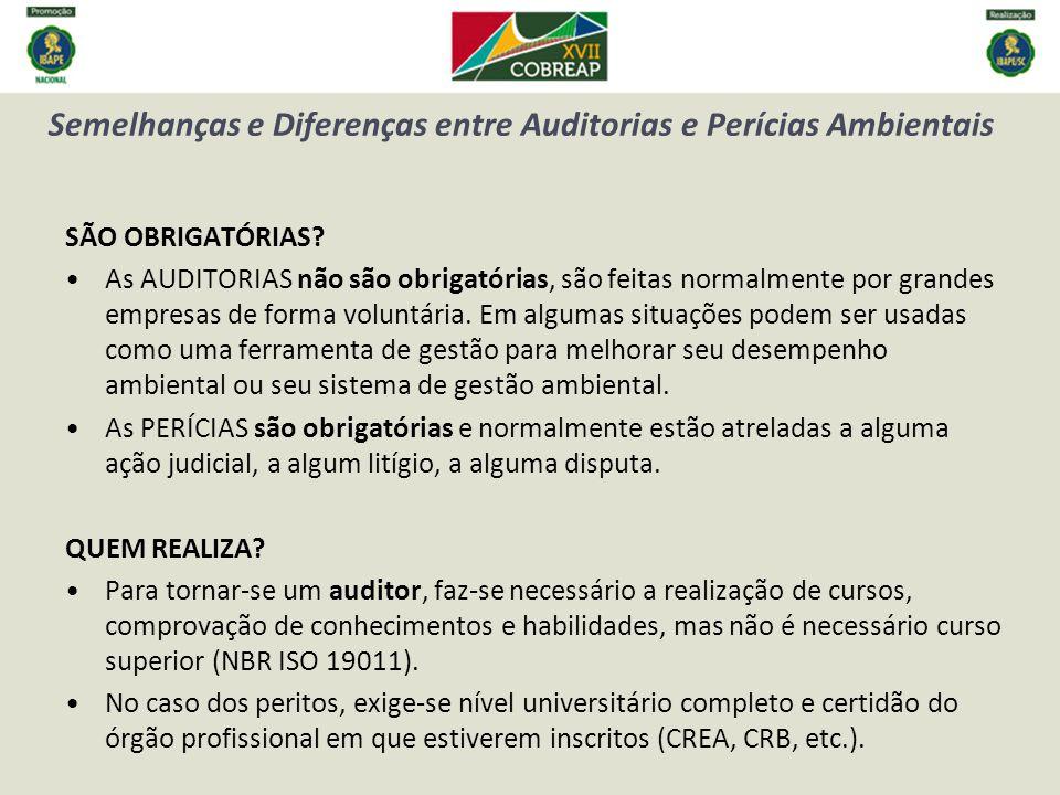 Semelhanças e Diferenças entre Auditorias e Perícias Ambientais SÃO OBRIGATÓRIAS.