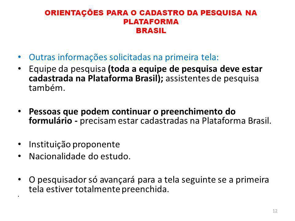 Outras informações solicitadas na primeira tela: Equipe da pesquisa (toda a equipe de pesquisa deve estar cadastrada na Plataforma Brasil); assistente
