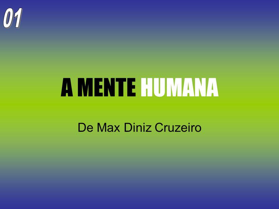 A MENTE HUMANA De Max Diniz Cruzeiro