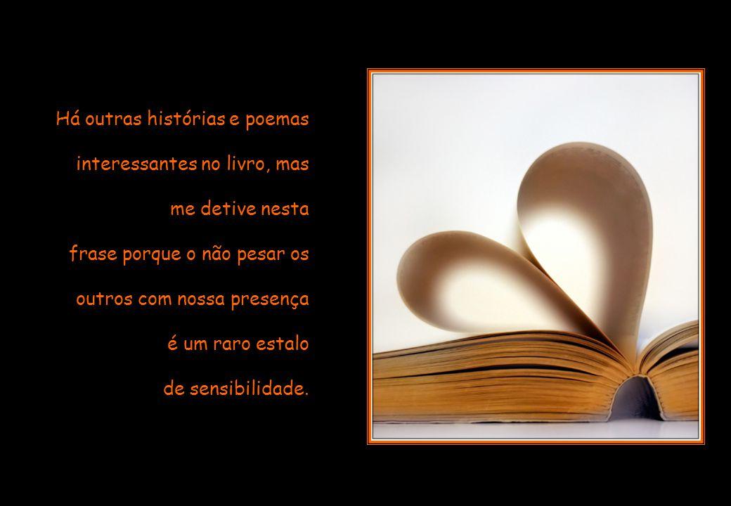 Estava lendo o novo livro do Paulo Hecker Filho, Fidelidades, onde, numa de suas prosas poéticas, ele conta que, antigamente, deixava bilhetes, livros