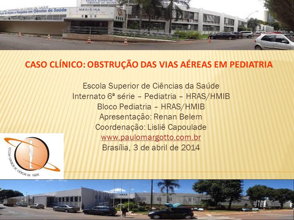 Escola Superior de Ciências da Saúde Internato 6ª série – Pediatria – HRAS/HMIB Bloco Pediatria – HRAS/HMIB Apresentação: Renan Belem Coordenação: Lis