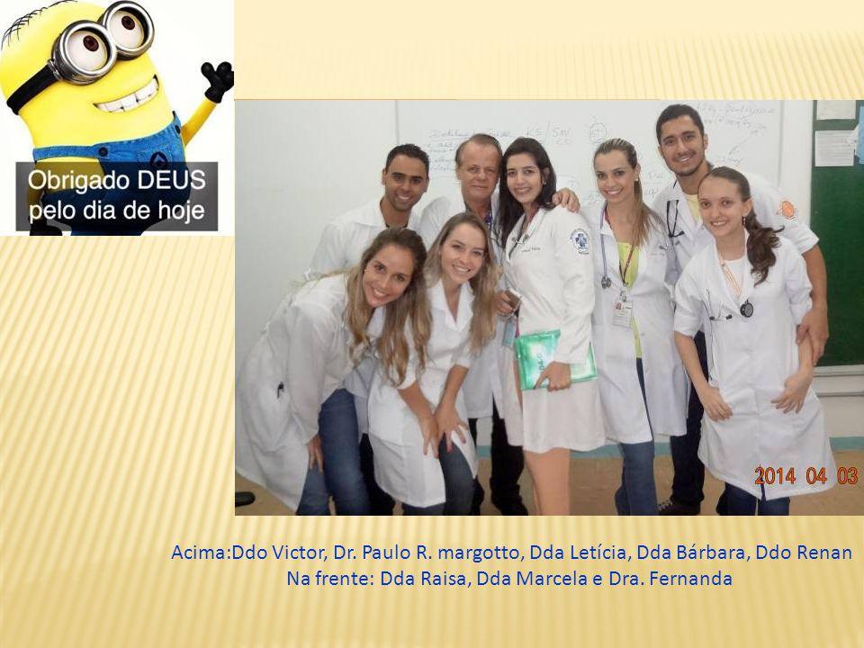 Acima:Ddo Victor, Dr. Paulo R. margotto, Dda Letícia, Dda Bárbara, Ddo Renan Na frente: Dda Raisa, Dda Marcela e Dra. Fernanda