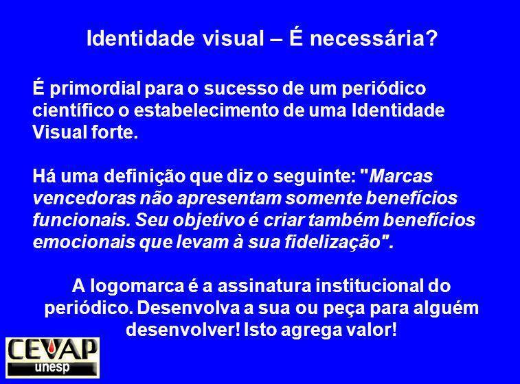 Identidade visual – É necessária.