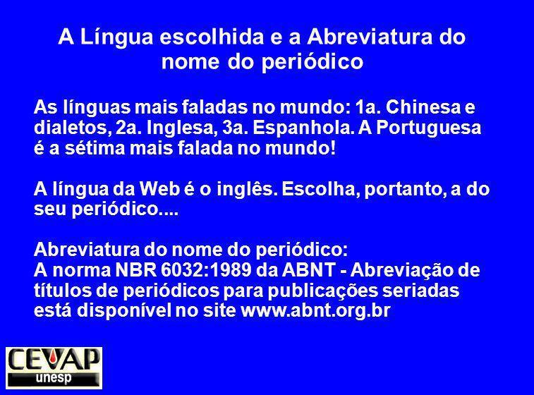 A Língua escolhida e a Abreviatura do nome do periódico As línguas mais faladas no mundo: 1a.