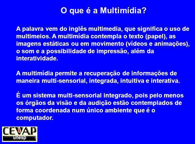 O que é a Multimídia.A palavra vem do inglês multimedia, que significa o uso de multimeios.
