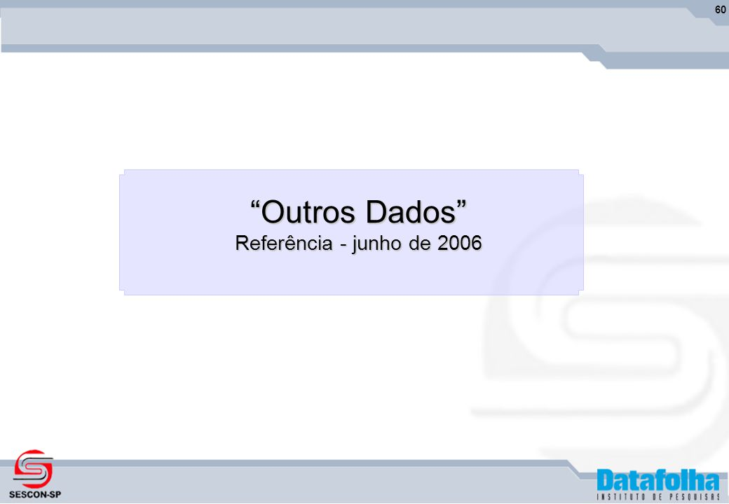 60 Outros Dados Referência - junho de 2006
