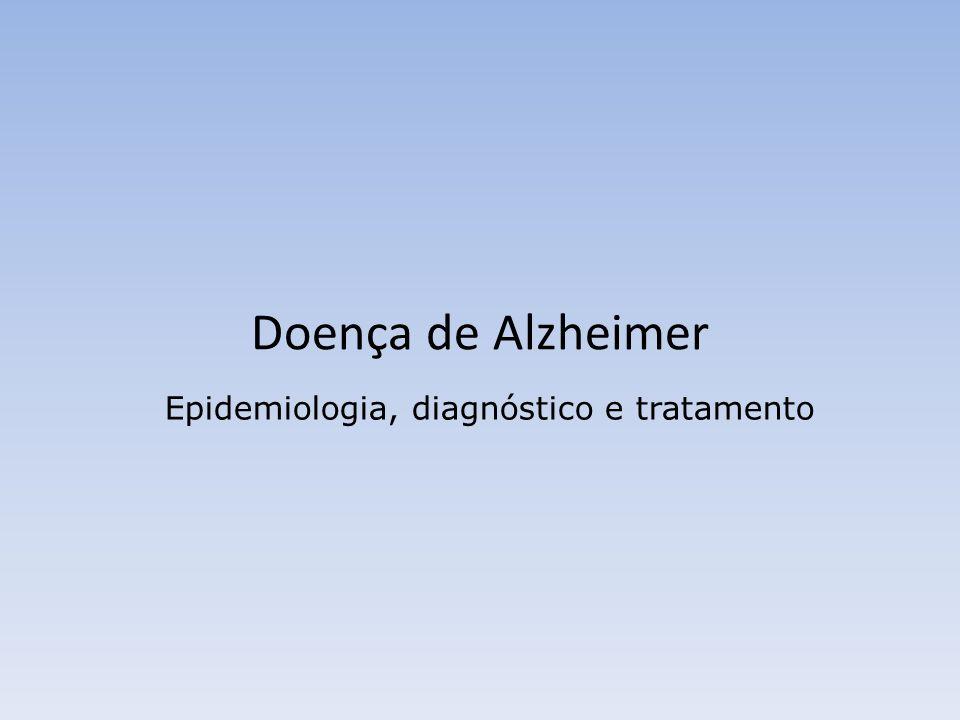 Epidemiologia, diagnóstico e tratamento Doença de Alzheimer