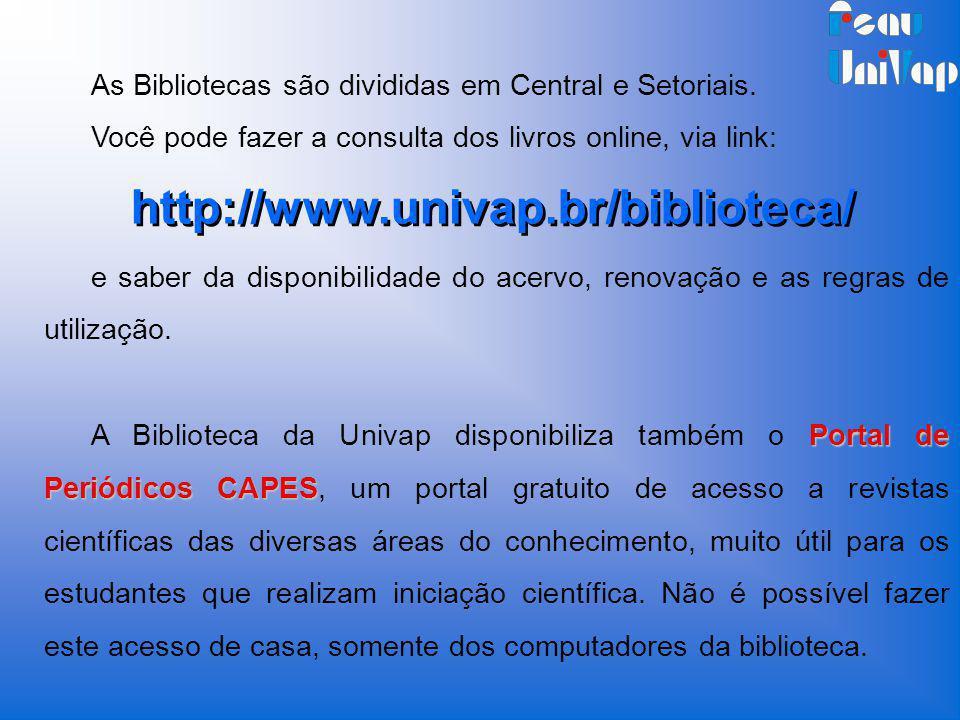 As Bibliotecas são divididas em Central e Setoriais. Você pode fazer a consulta dos livros online, via link: e saber da disponibilidade do acervo, ren