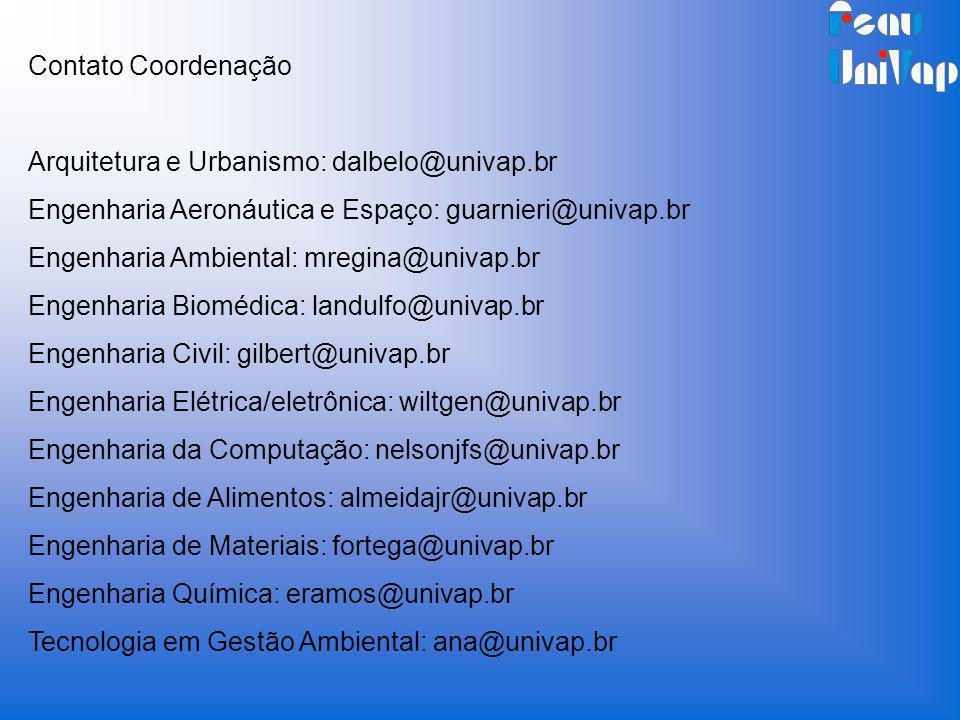 Contato Coordenação Arquitetura e Urbanismo: dalbelo@univap.br Engenharia Aeronáutica e Espaço: guarnieri@univap.br Engenharia Ambiental: mregina@univ