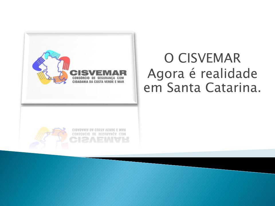 O CISVEMAR Agora é realidade em Santa Catarina.