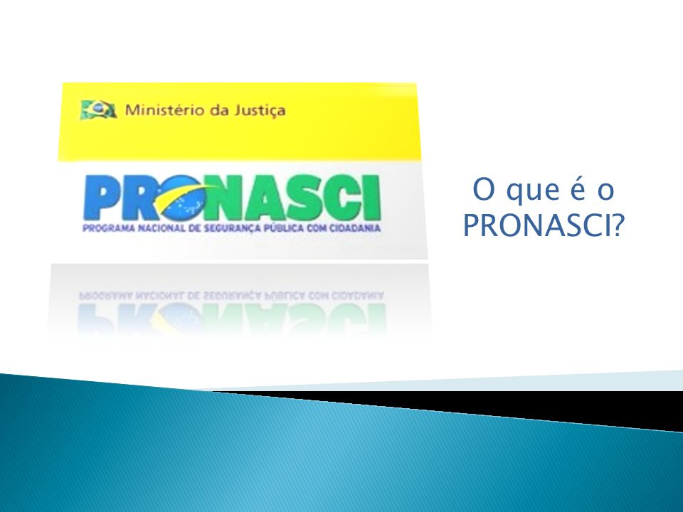 O que é o Pronasci Pronasci inova no enfrentamento ao crime Desenvolvido pelo Ministério da Justiça, o Programa Nacional de Segurança Pública com Cidadania (Pronasci) marca uma iniciativa inédita no enfrentamento à criminalidade no país.