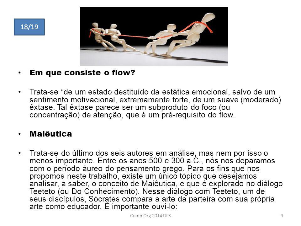 Em que consiste o flow? Trata-se de um estado destituído da estática emocional, salvo de um sentimento motivacional, extremamente forte, de um suave (