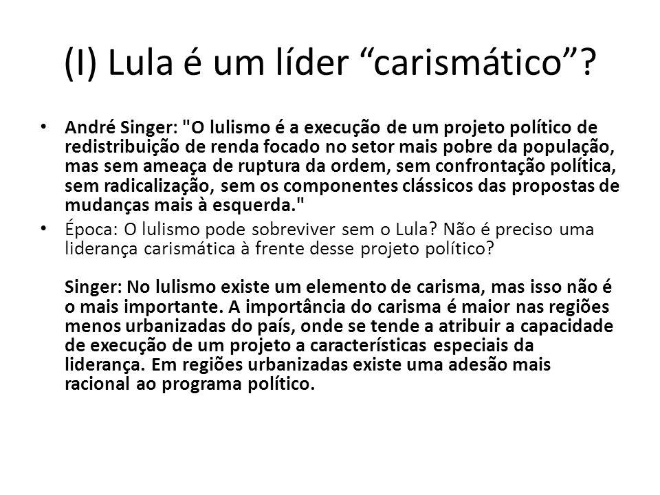 (I) Lula é um líder carismático.
