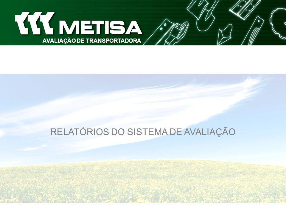 AVALIAÇÃO DE TRANSPORTADORA RELATÓRIOS DO SISTEMA DE AVALIAÇÃO