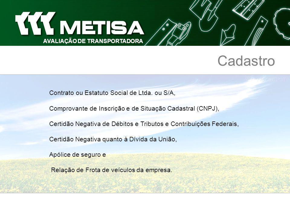 AVALIAÇÃO DE TRANSPORTADORA Cadastro Contrato ou Estatuto Social de Ltda.